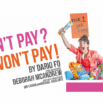 Northern Broadsides return to the Playhouse with a satirical story of civil disobedience in Brexit Britain in: They Don't Pay? We Won't Pay!