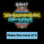 Make the most of 50 Summers of Love