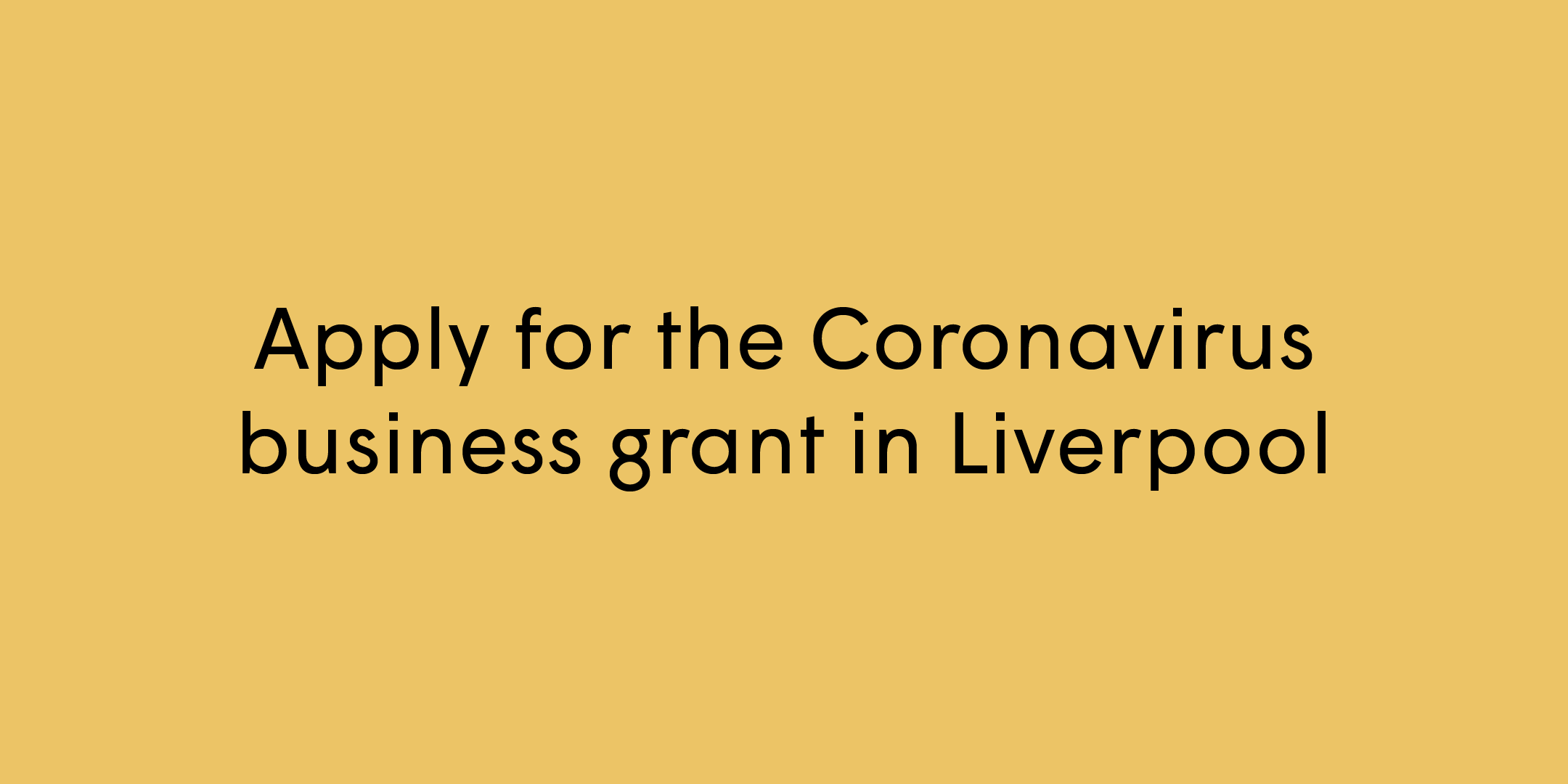 Apply for the Coronavirus business grant in Liverpool