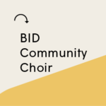 Join the BID Community Choir