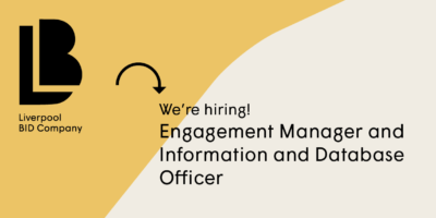 Liverpool BID Company - We're hiring an Engagement Manager and an Information and Database Officer