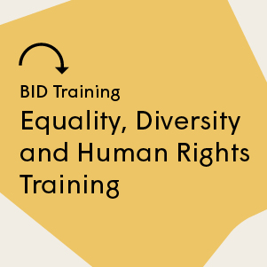 BID Training - Equality, diversity and human Rights training