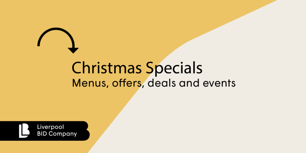 Liverpool BID Company's Christmas offers, news and special deals!