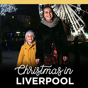 Christmas in Liverpool - Marketing Liverpool