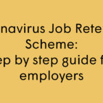 Coronavirus Job Retention Scheme: step by step guide for employers