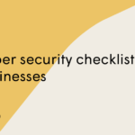 Cyber security checklist for businesses