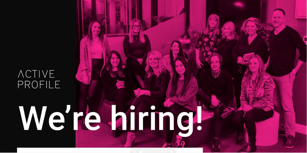Active Profile are looking for candidates to join their team!