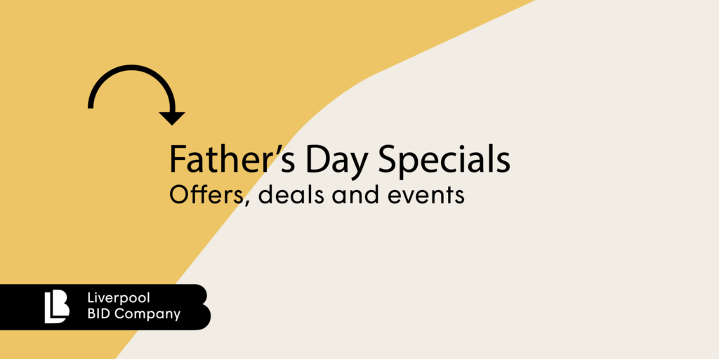 Father's Day Offers across Liverpool city centre