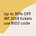 Up to 30% off IBF 2018 tickets