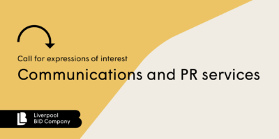 Liverpool BID Company - Communications and PR services