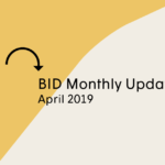 BID Monthly Update – April 2019