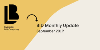 Liverpool BID Company Monthly Update – September 2019
