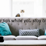Top tips while you stay at home