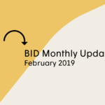 BID Monthly Update – February 2019