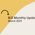 BID Monthly Update – March 2019
