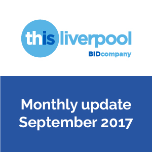 Liverpool BID monthly update september 2017-01