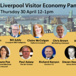 Liverpool Visitor Economy Panel – 30 April, 12-1pm