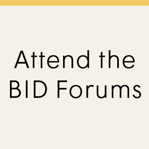 Attend the BID Forums