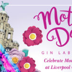 Mother's Day at Liverpool Gin Distillery