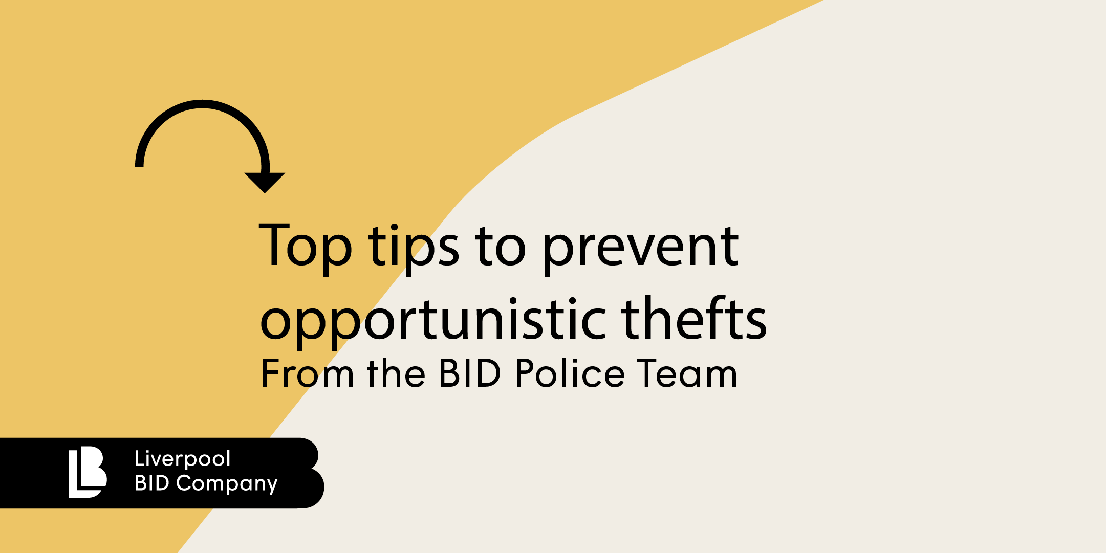 Top Tips from Liverpool BID Police Team to prevent opportunistic thefts