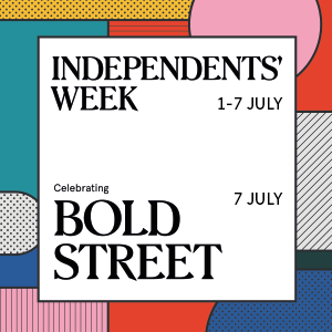 Opportunities Independents Week - Celebrating Bold Street