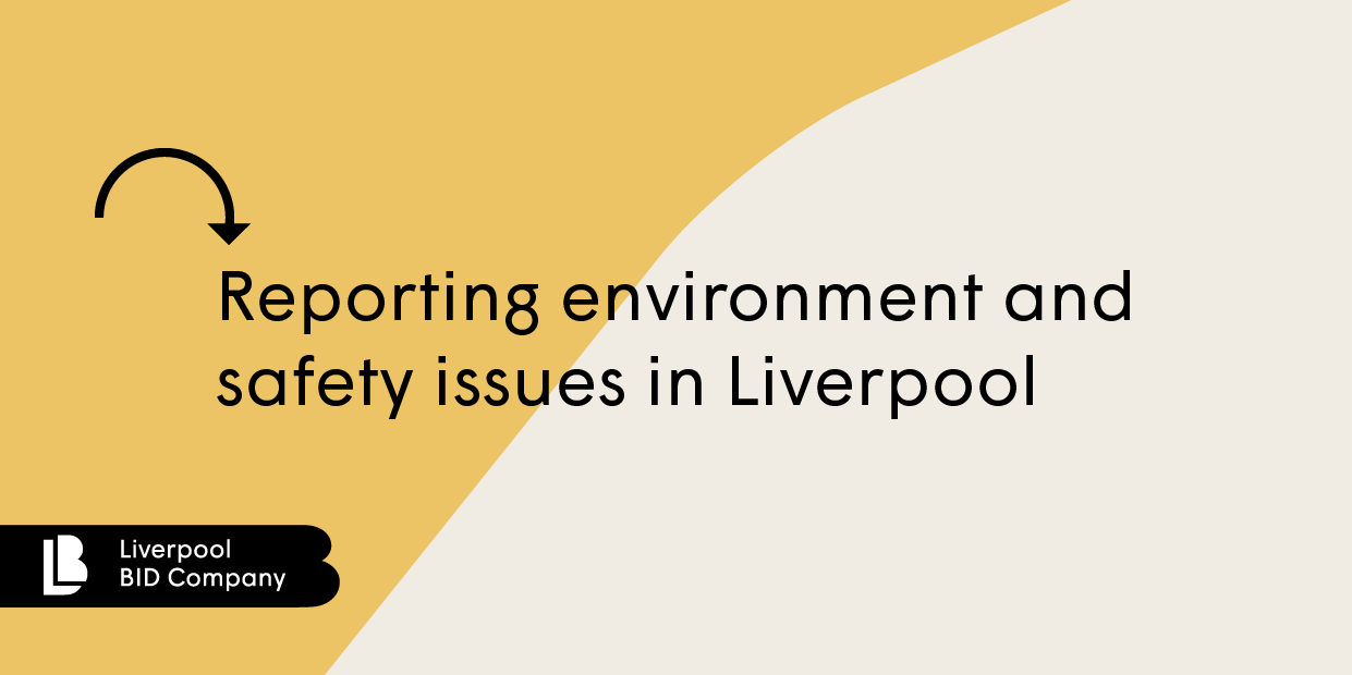 Reporting environment and safety issues in Liverpool