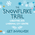 Get involved with The Snowflake Trail – Liverpool Christmas Campaign 2015