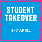 Student Takeover April 2019 – Get involved