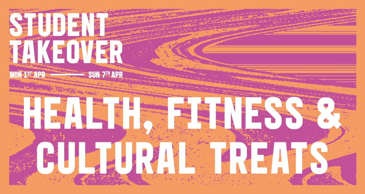 Student Takeover: Health, Fitness and Culture edition