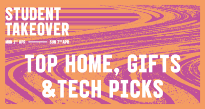 Student Takeover: Home, Gift and Tech edition