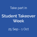 Take part in Student Takeover Week
