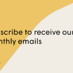 Subscribe to receive our monthly email updates