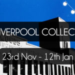 The Liverpool Collection, 23rd November – 12th January, dot-art Gallery