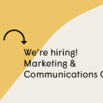 We're hiring a Marketing & Communications Officer
