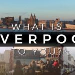 What is Liverpool to you? Love Your Liverpool – Be Patient, Be Kind, Be Responsible