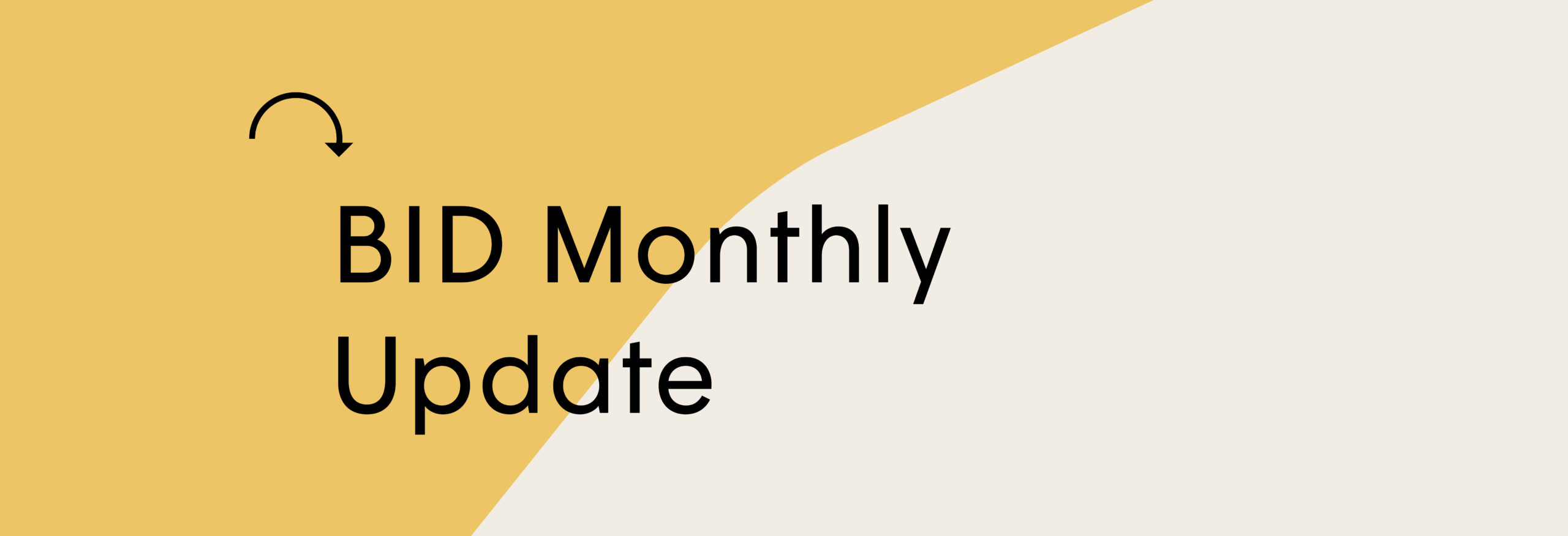BID Monthly Update