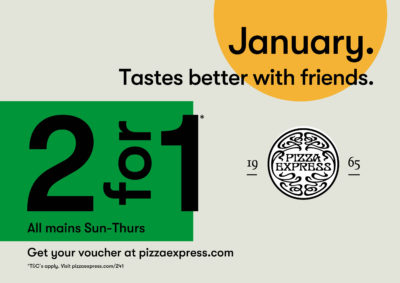 Get 2 for 1 on your main meals at Pizza Express this January