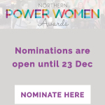 Northern Power Women Awards – Nominations