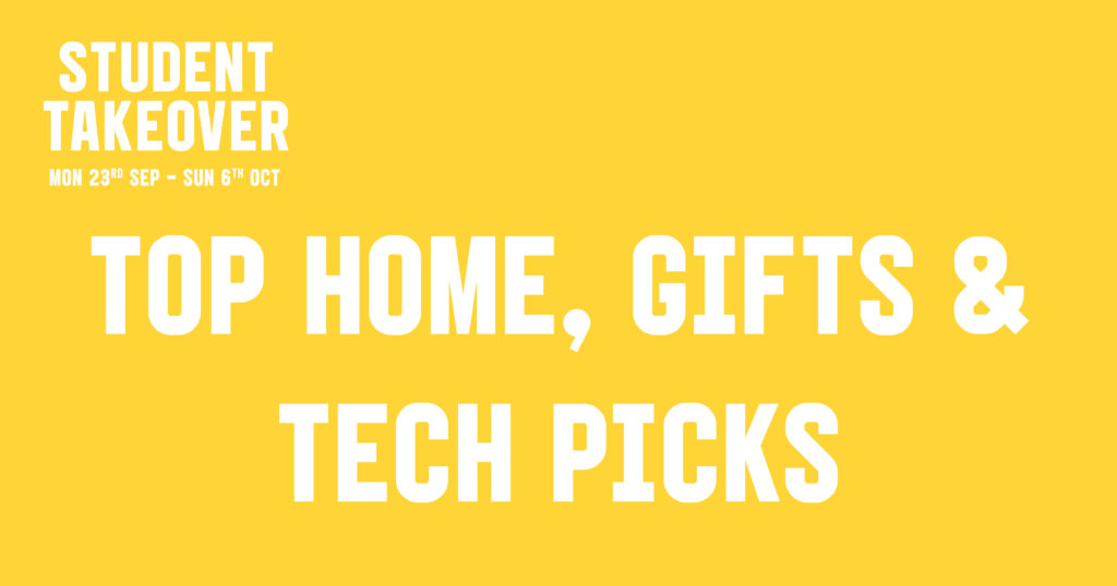 Student Takeover: Home, Tech & Gifts Edition